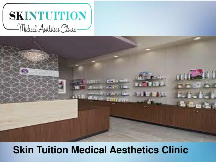 Skin Tuition Medical Aesthetics Clinic
