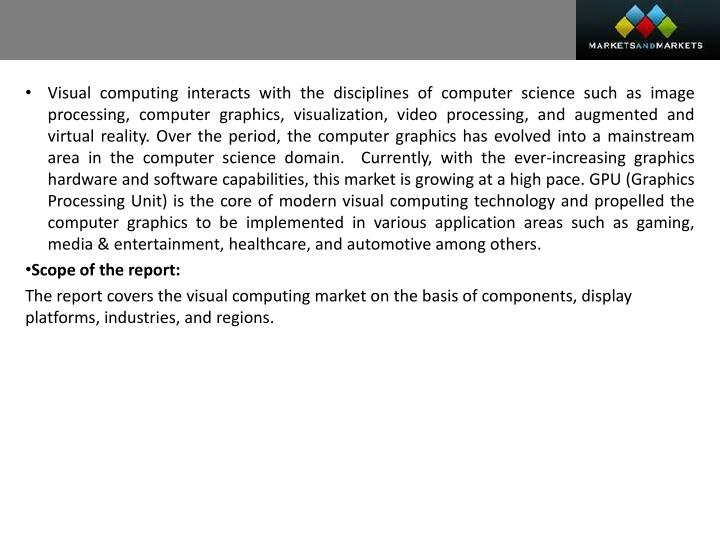Visual computing interacts with the disciplines of computer science such as image processing, comput...