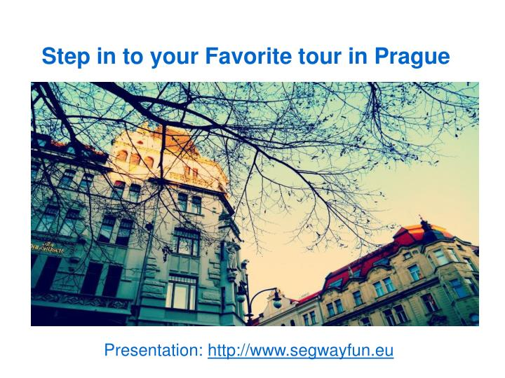 Step in to your favorite tour in prague