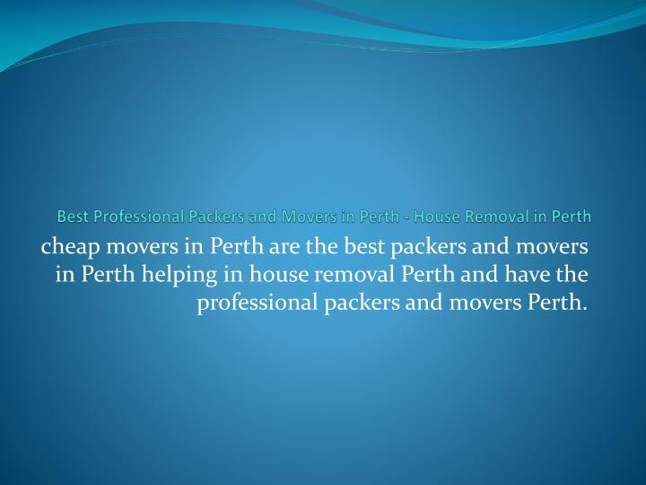 best professional packers and movers in perth house removal in perth n.