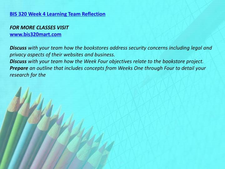 BIS 320 Week 4 Learning Team Reflection