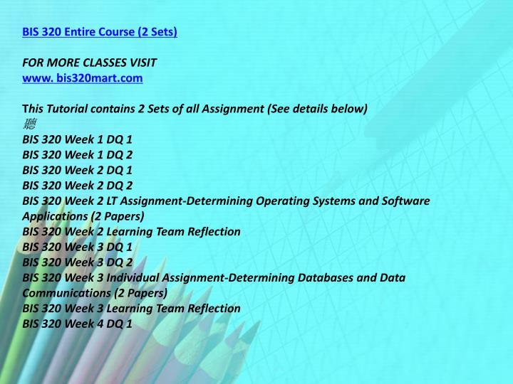 BIS 320 Entire Course (2 Sets)