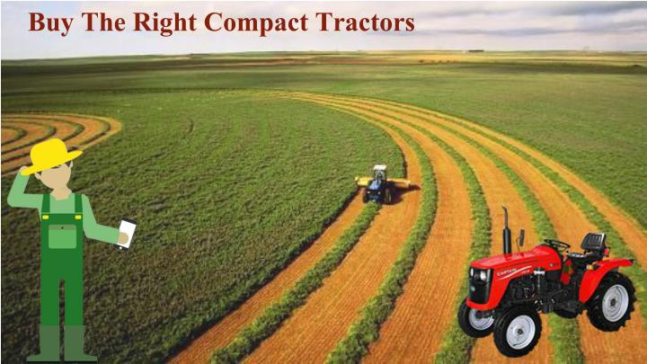 Buy The Right Compact Tractors