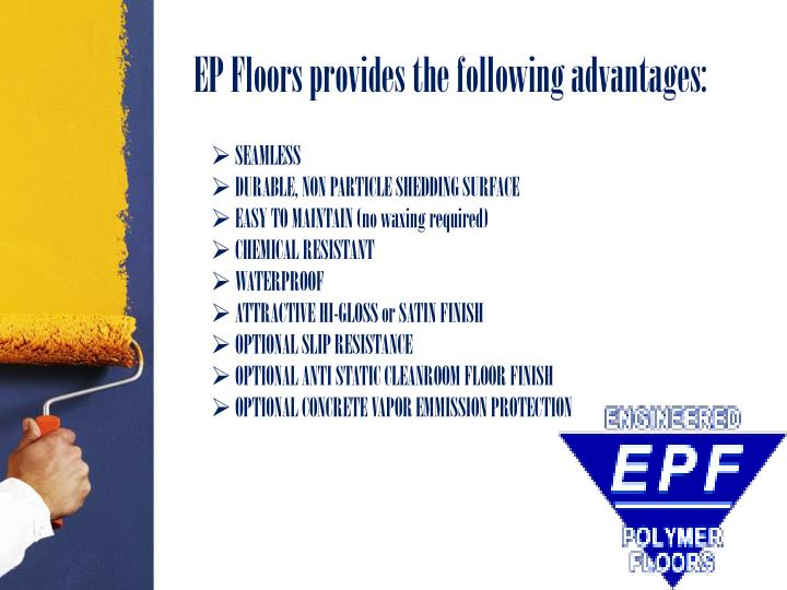 Ep floors provides the following advantages