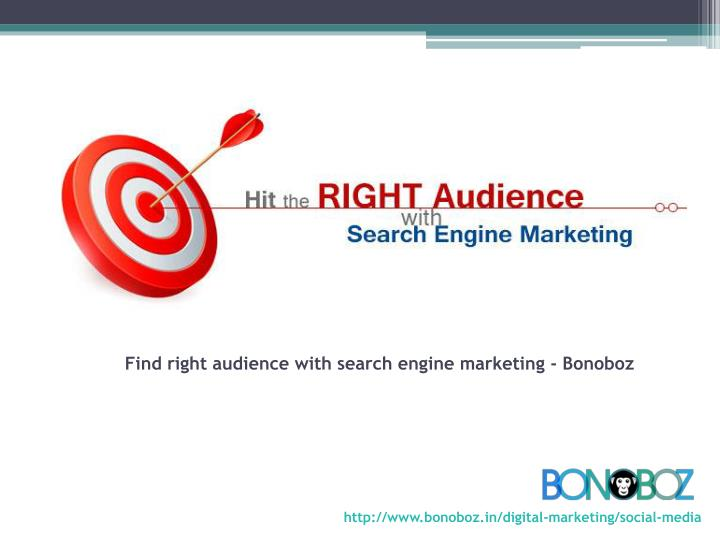 Find right audience with search engine marketing - Bonoboz