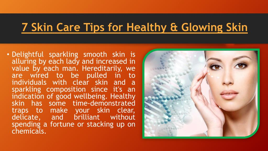 Ppt 7 Skin Care Tips For Healthy Glowing Skin Powerpoint Presentation Id 7377101
