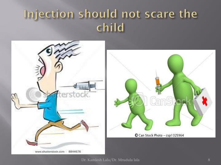 Injection should not scare the child