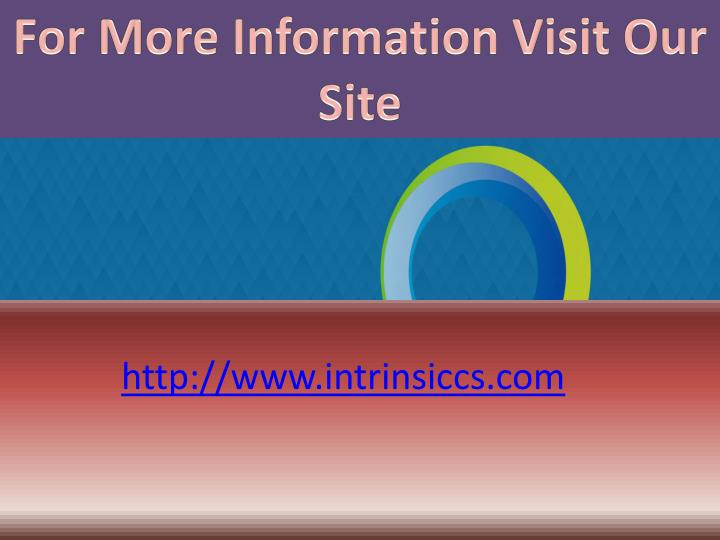 For More Information Visit Our Site
