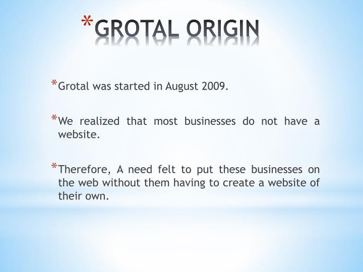 Grotal origin