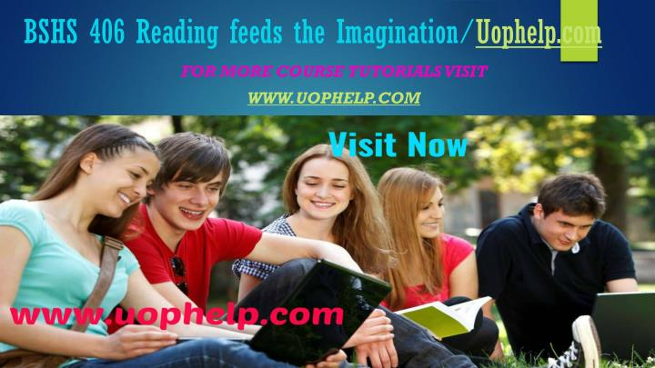 BSHS 406 Reading feeds the Imagination/