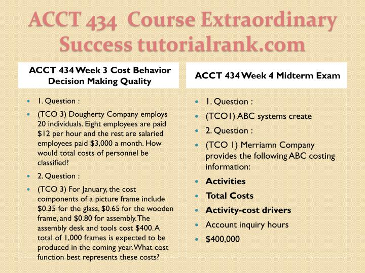 ACCT 434 Week 3 Cost Behavior Decision Making Quality