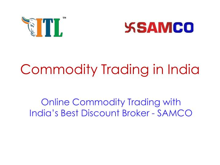Commodity Trading Online In India