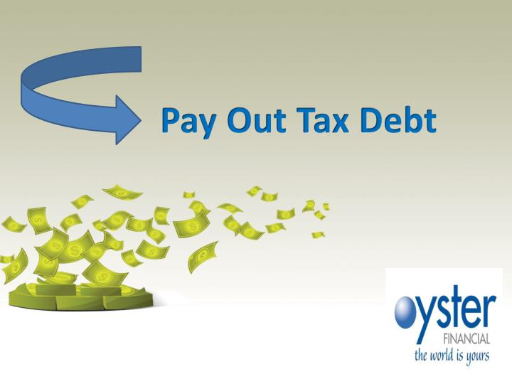 Pay Out Tax Debt