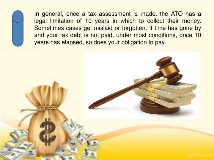In general, once a tax assessment is made, the