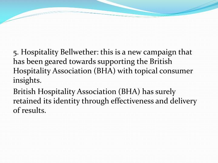5. Hospitality Bellwether: this is a new campaign that has been geared towards supporting the British Hospitality Association (BHA) with topical consumer insights.