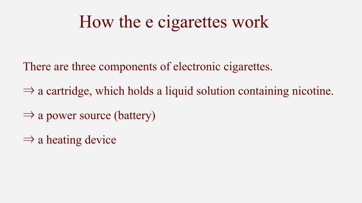 How the e cigarettes work