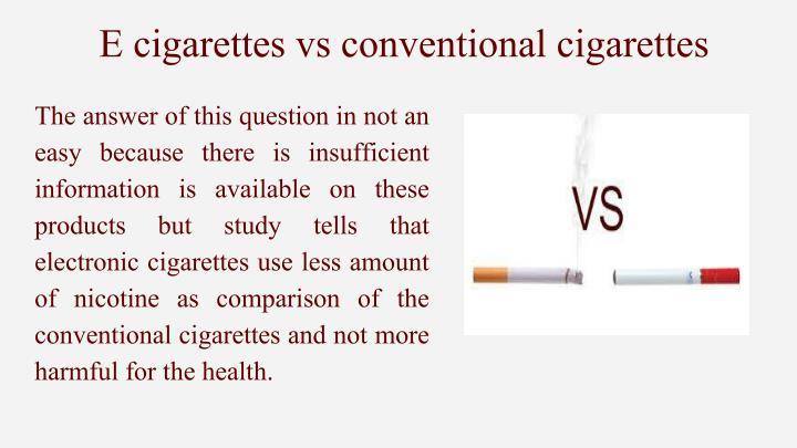 E cigarettes vs conventional cigarettes
