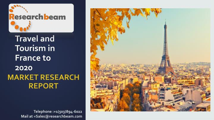 travel and tourism in france to 2020 n.