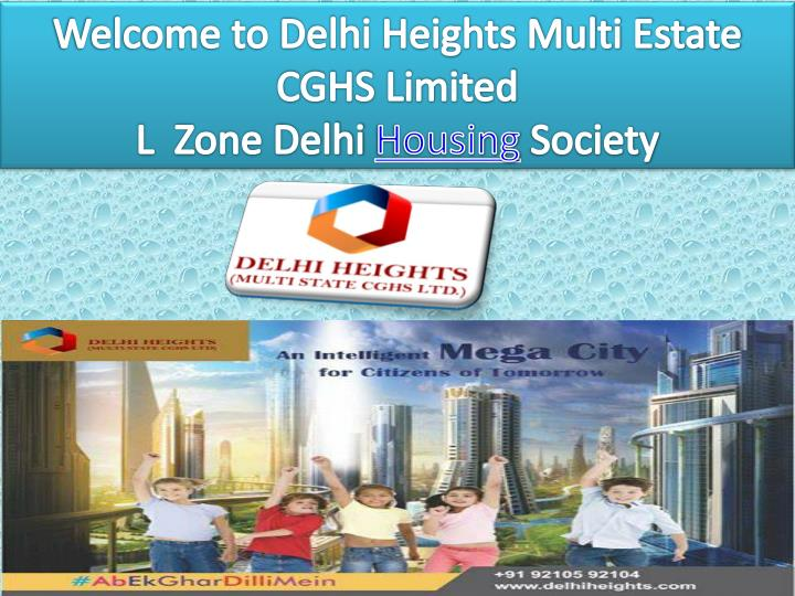 welcome to delhi heights multi estate cghs limited l zone delhi housing society n.