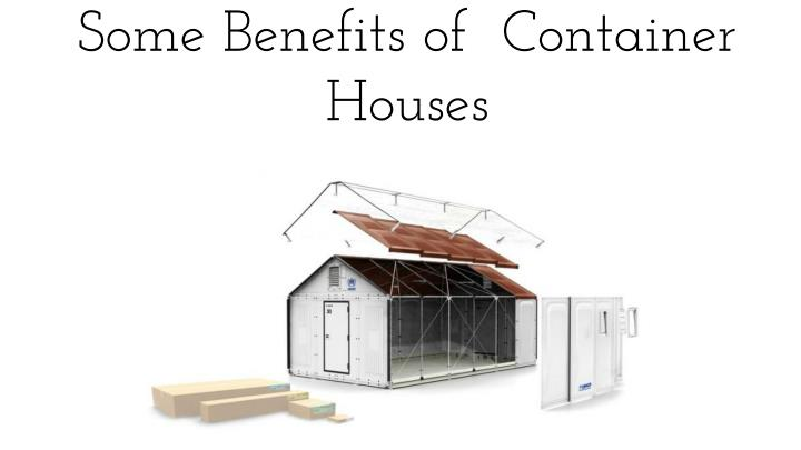 some benefits of container houses n.