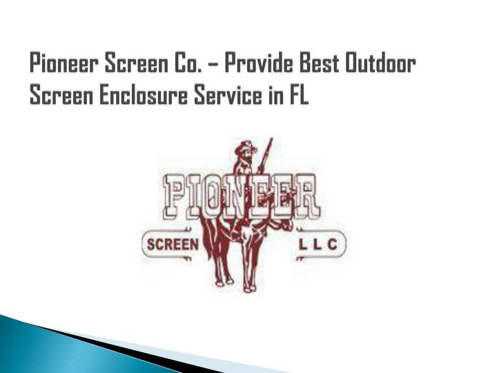 pioneer screen co provide best outdoor screen enclosure service in fl n.