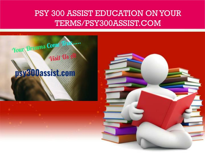 psy 300 assist education on your terms psy300assist com n.