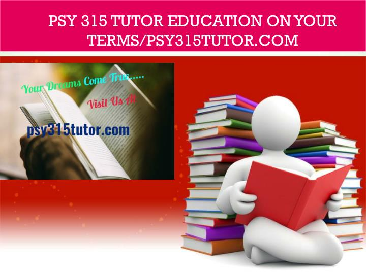 psy 315 tutor education on your terms psy315tutor com n.