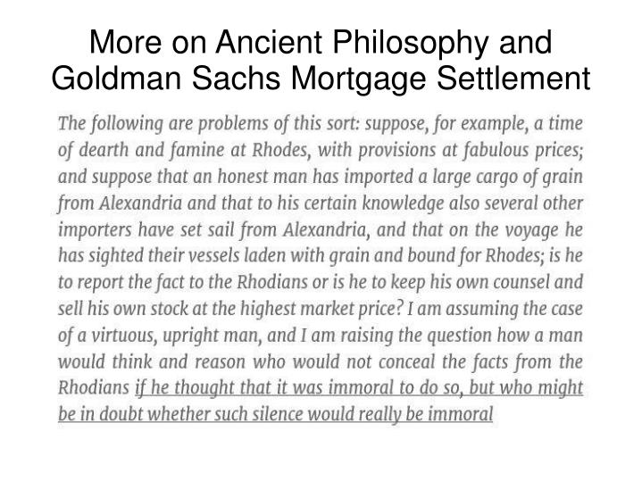more on ancient philosophy and goldman sachs mortgage settlement n.