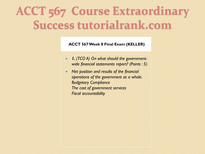 ACCT 567 Week 8 Final Exam (KELLER)