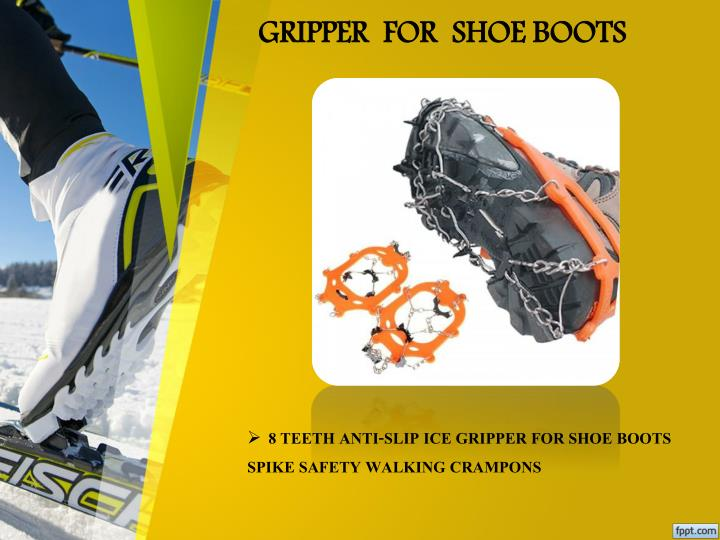 Gripper for shoe boots