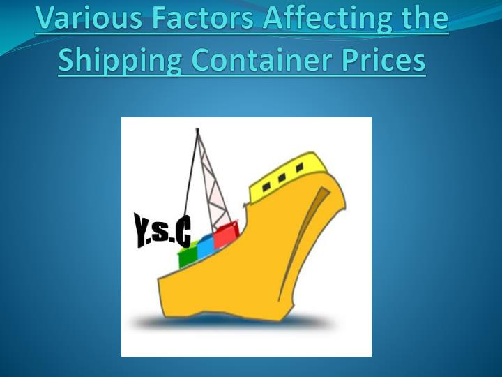 various factors affecting the shipping container prices n.