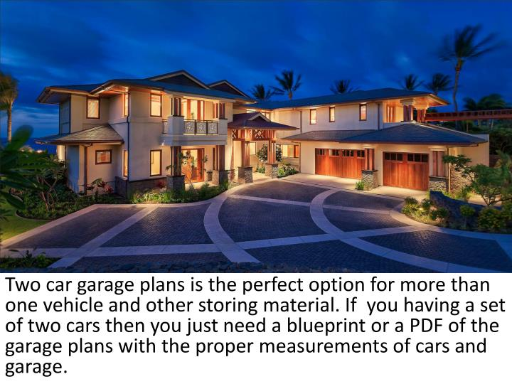 If You Having A Set Of Two Cars Then You Just Need A Blueprint Or A PDF Of  The Garage Plans With The Proper Measurements Of Cars ...