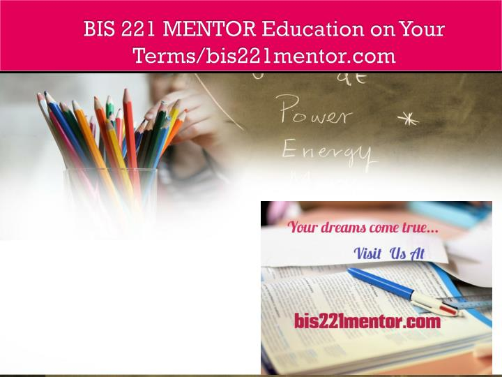 bis 221 mentor education on your terms bis221mentor com n.