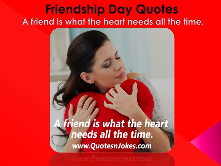 friendship day quotes a friend is what the heart needs all the time n.
