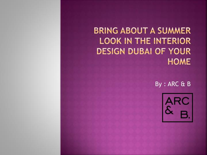 bring about a summer look in the interior design dubai of your home n.