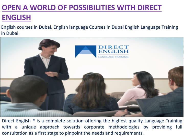 OPEN A WORLD OF POSSIBILITIES WITH DIRECT ENGLISH