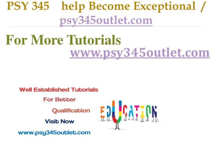 psy 345 help become exceptional psy345outlet com n.