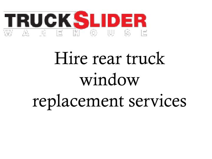 Hire rear truck window replacement services