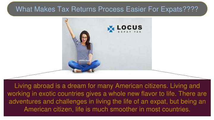 what makes tax returns process easier for expats n.