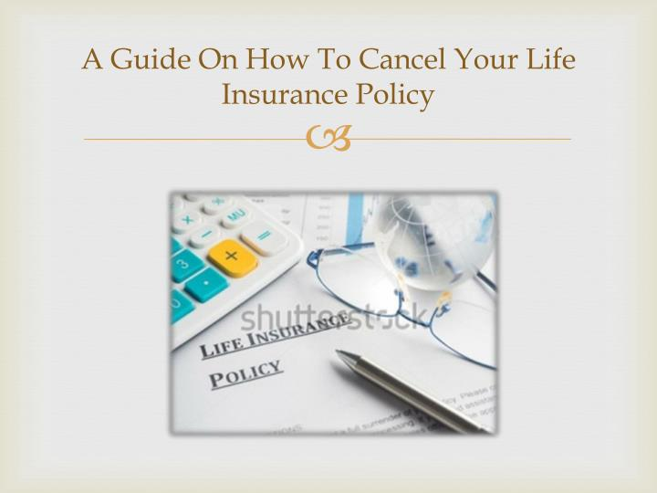 A guide on how to cancel your life insurance policy