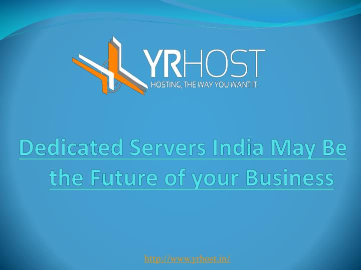dedicated servers india may be the future of your business n.