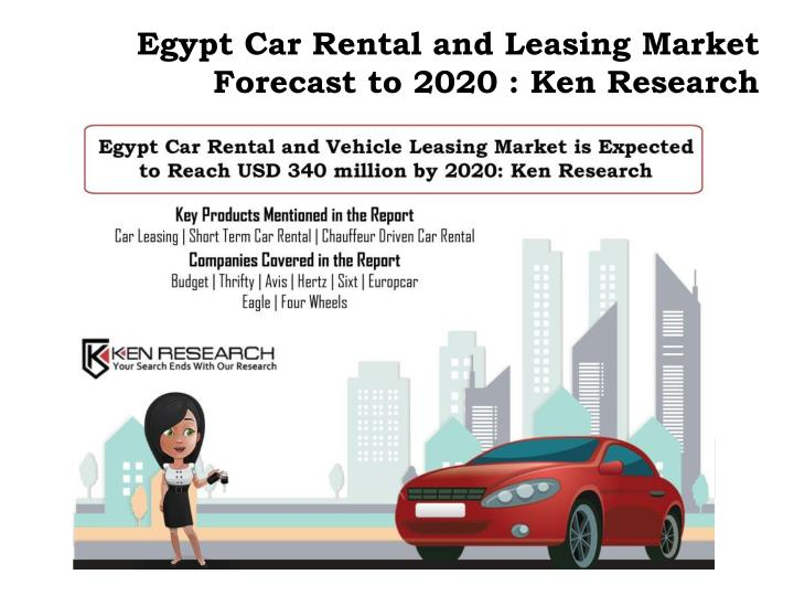 egypt car rental and leasing market forecast to 2020 ken research n.