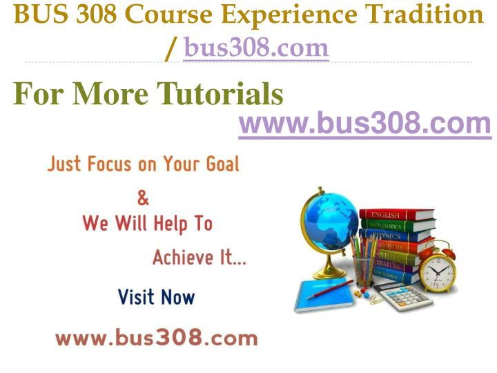 Bus 308 course experience tradition bus308 com