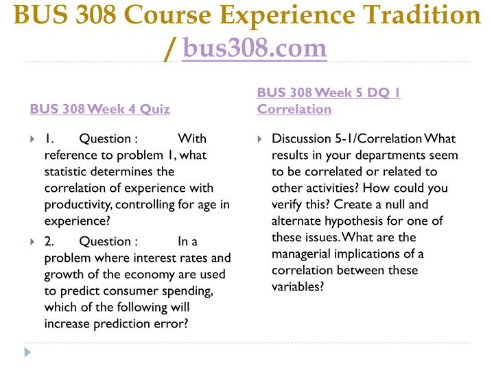 BUS 308 Course Experience Tradition /