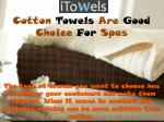 cotton towels are good choice for spas