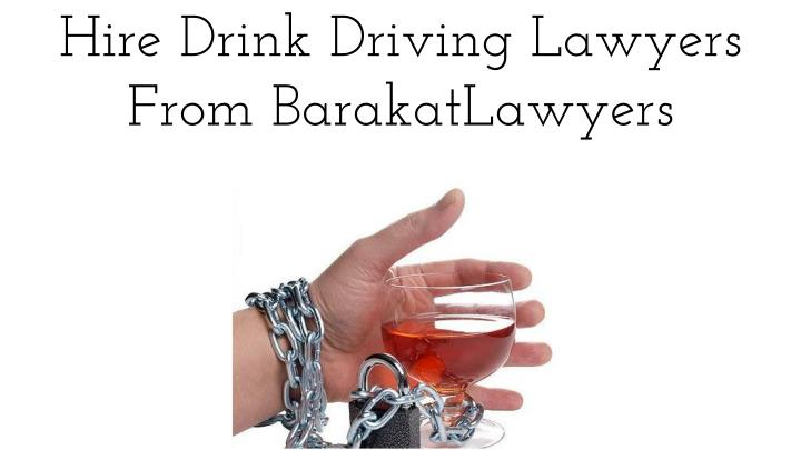 hire drink driving lawyers from barakatlawyers n.