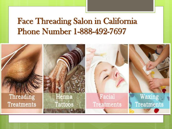 face threading salon in california phone number 1 888 492 7697 n.