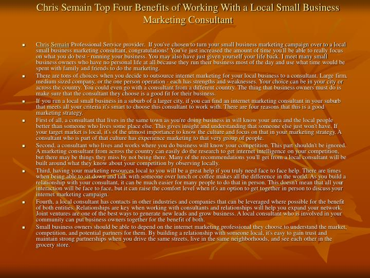 Chris semain top four benefits of working with a local small business marketing consultant