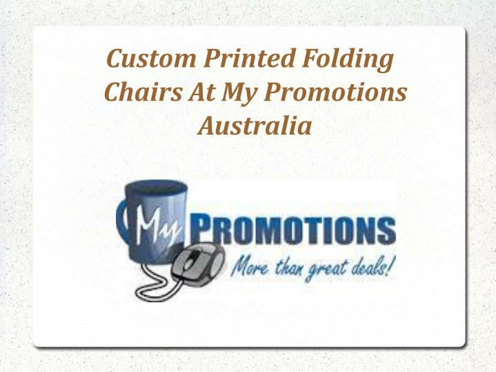 custom printed folding chairs at my promotions australia n.