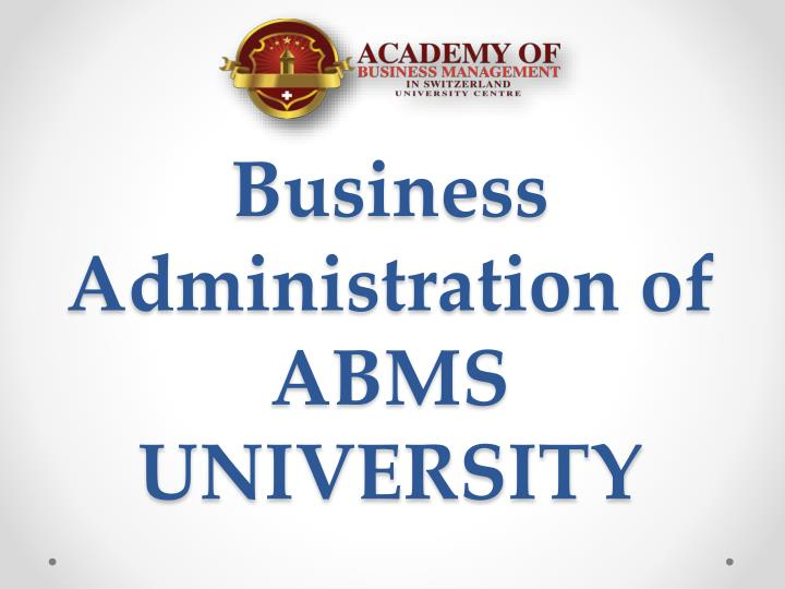 business administration of abms university n.